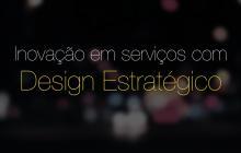 Inovação em Serviços de TI com Design Estratégico